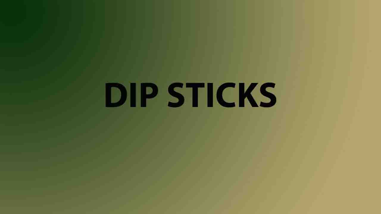 Dip Sticks